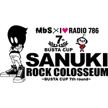SANUKI ROCK COLOSSEUM -BUSTA CUP 7th round-