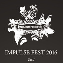 IMPULSE FEST 2016 vol.1