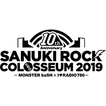 10th Anniversary 「SANUKI ROCK COLOSSEUM 2019」 -MONSTER baSH × I♥RADIO786-