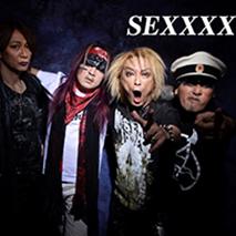 SEXXXX [Vo&Ba.GEORGE・Gu.白田一秀・Key.DIE・Dr.HIMAWARI]
